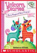 Bo s Magical New Friend  A Branches Book  Unicorn Diaries  1