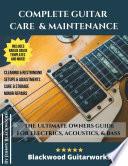 Complete Guitar Care   Maintenance