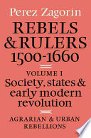 Rebels And Rulers 1500 1600 Volume 1 Agrarian And Urban Rebellions