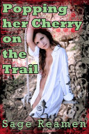 Popping her Cherry on the Trail (First Time Virgin Anal Play Erotica)