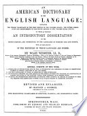 An American Dictionary of the English Language  : Containing the Whole Vocabulary of the First Edition ...