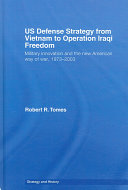 US Defense Strategy from Vietnam to Operation Iraqi Freedom