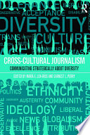 """Cross-Cultural Journalism: Communicating Strategically About Diversity"" by Maria Len-Rios, Earnest Perry"