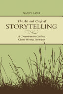 The Art And Craft Of Storytelling: A Comprehensive Guide To Classic ...