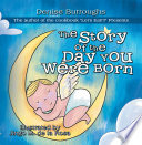The Story Of The Day You Were Born PDF