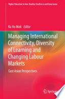 Managing International Connectivity Diversity Of Learning And Changing Labour Markets
