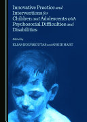 Pdf Innovative Practice and Interventions for Children and Adolescents with Psychosocial Difficulties and Disabilities Telecharger