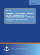 The Effect of Empowering Leadership on Work Engagement in an Organizational Change Environment. An Investigation of the Mediating Roles of Self-Efficacy and Self-Esteem