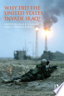 Why Did The United States Invade Iraq