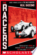 The Racers  How an Outcast Driver  an American Heiress  and a Legendary Car Challenged Hitler s Best  Scholastic Focus  Book