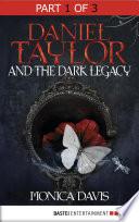 Daniel Taylor and the Dark Legacy