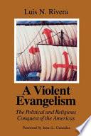 A Violent Evangelism Book