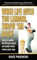 When Life Gives You Lemons, Throw 'em Back!