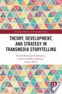Theory  Development  and Strategy in Transmedia Storytelling