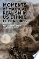 Moments Of Magical Realism In Us Ethnic Literatures