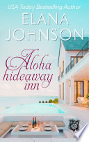 Aloha Hideaway Inn   a Free Beach Billionaire Romance Book PDF