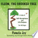 Cleon  the Crooked Tree  A Tale of Self Acceptance and Life Purpose for All Ages