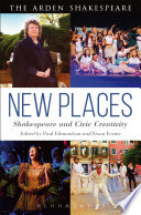 New Places Shakespeare And Civic Creativity