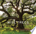 """Wise Trees"" by Diane Cook, Len Jenshel, Verlyn Klinkenborg"