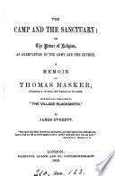 The camp and the sanctuary; or The power of religion as exemplified in the Army and the Church, a memoir of T. Hasker