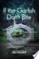If the Garfish Don t Bite