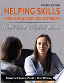 Helping Skills for Human Service Workers  4th Ed   Book