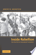 Inside Rebellion  : The Politics of Insurgent Violence