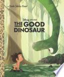 The Good Dinosaur Little Golden Book  Disney Pixar The Good Dinosaur