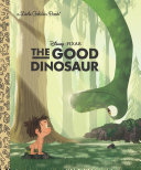 The Good Dinosaur Little Golden Book (Disney/Pixar The Good Dinosaur) Pdf/ePub eBook