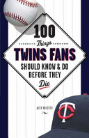 100 Things Twins Fans Should Know & Do Before They Die [Pdf/ePub] eBook