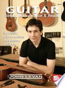 Guitar Setup, Maintenance & Repair