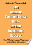 The Amazing Common Sense Guide for Your Investment Success