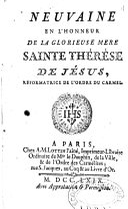 Neuvaine en l'honneur de la glorieuse mere sainte Thérèse de Jésus, réformatrice de l'ordre du Carmel