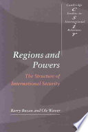 Regions and Powers, The Structure of International Security by Barry Buzan,Barry G. Buzan,Research Professor of International Studies Centre for the Study of Democracy Barry Buzan,Wiver,Ole Waever,Ole W'ver,Ole Waever Barry Buzan PDF