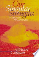 Our Singular Strengths