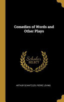 Read Online Comedies of Words and Other Plays For Free