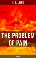 THE PROBLEM OF PAIN  Unabridged