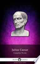 Delphi Complete Works Of Julius Caesar Illustrated