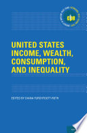 United States Income  Wealth  Consumption  and Inequality