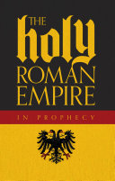 The Holy Roman Empire in Prophecy