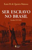 Ser escravo no Brasil