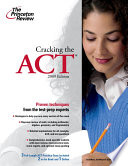 Cracking the ACT  2009 Edition