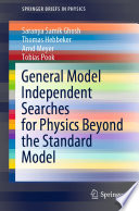 General Model Independent Searches for Physics Beyond the Standard Model Book