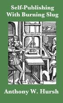 Self-Publishing with Burning Slug [Pdf/ePub] eBook