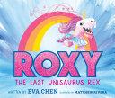 Roxy the Last Unisaurus Rex Pdf/ePub eBook
