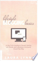 Lifestyle Blogging Basics