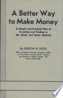A Better Way To Make Money