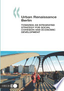 Urban Renaissance Berlin: Towards an Integrated Strategy for Social Cohesion and Economic Development
