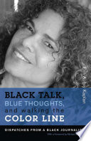 """Black Talk, Blue Thoughts, and Walking the Color Line: Dispatches from a Black Journalista"" by Erin Aubry Kaplan"