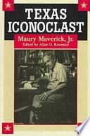 Texas Iconoclast  Maury Maverick Jr
